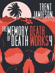 The Memory of Death: Death Works 4 ebook by Trent Jamieson