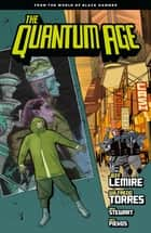 Quantum Age: From the World of Black Hammer Volume 1 ebook by Jeff Lemire, Wilfredo Torres