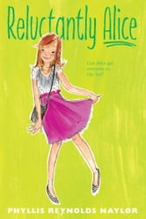 Reluctantly Alice ebook by Phyllis Reynolds Naylor