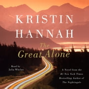 The Great Alone - A Novel audiobook by Kristin Hannah