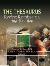 The Thesaurus - Review, Renaissance, and Revision ebook by Sandra K. Roe,Alan R Thomas