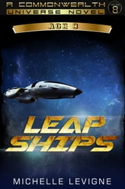 Commonwealth Universe, Age 3: Volume 8: Leap Ships ebook by Michelle Levigne