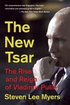 The New Tsar ebook by Steven Lee Myers