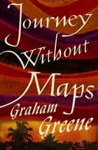 Journey Without Maps ebook by Graham Greene