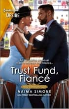 Trust Fund Fiancé ebook by Naima Simone