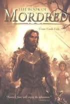 The Book of Mordred ebook by Vivian Vande Velde