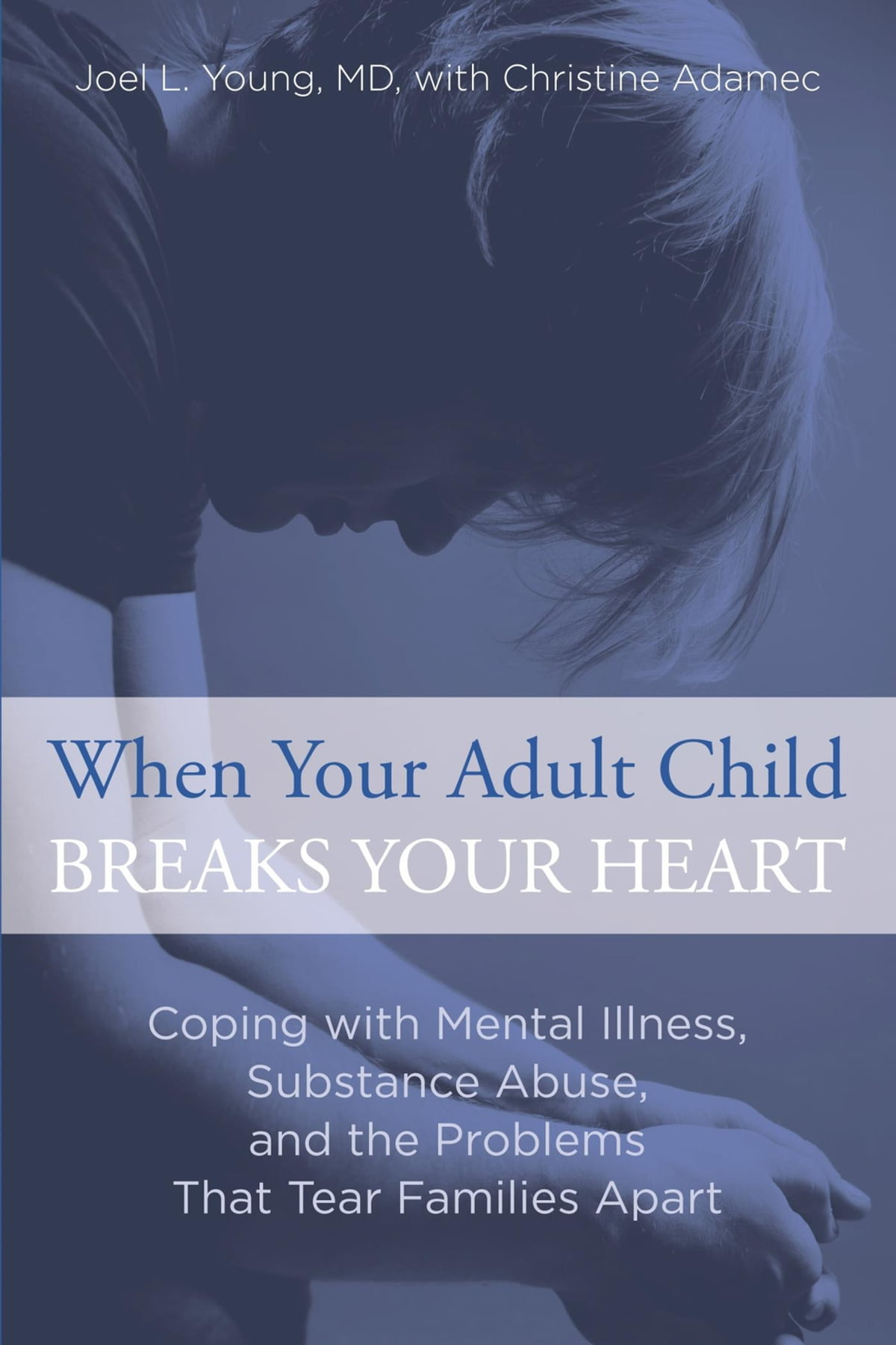 When Your Adult Child Breaks Your Heart eBook by Joel Young - 9781493003969  | Rakuten Kobo
