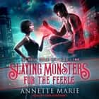 Slaying Monsters for the Feeble audiobook by