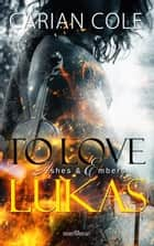 To love Lukas eBook by Carian Cole, Martina Campbell