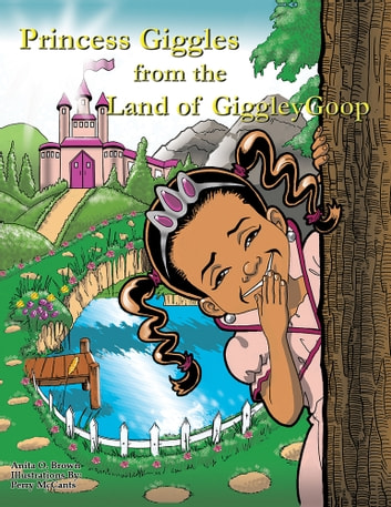 Princess Giggles from the Land of Giggleygoop ebook by Anita O. Brown