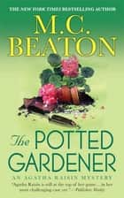 The Potted Gardener ebook by M. C. Beaton