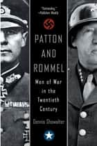 Patton And Rommel ebook by Dennis Showalter