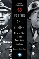 Patton And Rommel - Men of War in the Twentieth Century ebook by Dennis Showalter