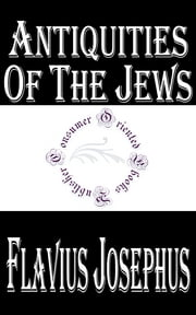 Antiquities of the Jews ebook by Flavius Josephus