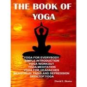 The Book Of Yoga ebook by David I. Hester