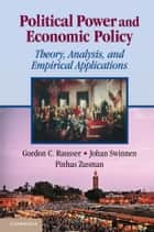 Political Power and Economic Policy - Theory, Analysis, and Empirical Applications ebook by Gordon C. Rausser, Johan Swinnen, Pinhas Zusman