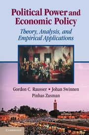 Political Power and Economic Policy - Theory, Analysis, and Empirical Applications ebook by Gordon C. Rausser,Johan Swinnen,Pinhas Zusman