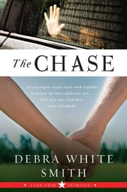 The Chase - Lone Star Intrigue, Book Three ebook by Debra White Smith