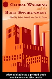 Global Warming and the Built Environment ebook by Prasad, D. K.