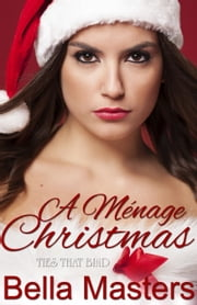 A Ménage Christmas ebook by Bella Masters