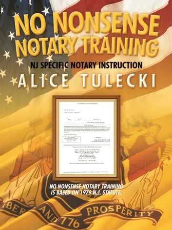 No Nonsense Notary Training - N.J. State Specific Notary Public Training ebook by Alice Tulecki