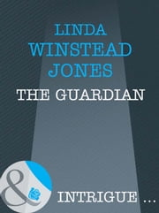 The Guardian (Mills & Boon Intrigue) ebook by Linda Winstead Jones