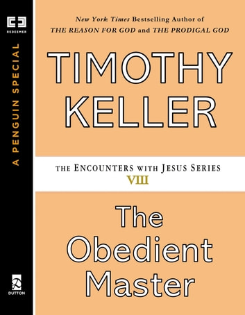 The Obedient Master ebook by Timothy Keller