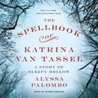 The Spellbook of Katrina Van Tassel - A Story of Sleepy Hollow audiobook by Alyssa Palombo, Barrie Kreinik