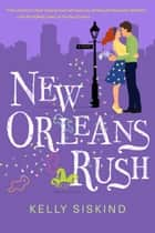 New Orleans Rush ebook by Kelly Siskind