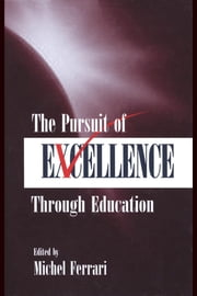 The Pursuit of Excellence Through Education ebook by Ferrari, Michel