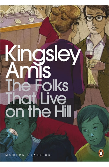 The Folks That Live On The Hill ebook by Kingsley Amis