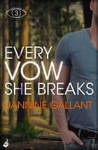 Every Vow She Breaks: Who's Watching Now 3 (A gripping, suspenseful thriller) ebook by Jannine Gallant