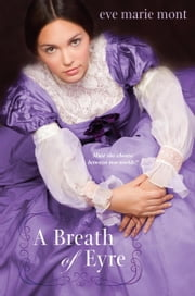 A Breath of Eyre ebook by Eve Marie Mont