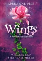 Wings ebook by Aprilynne Pike
