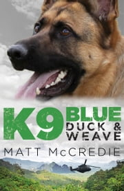 K9 Blue: Duck and Weave ebook by Matt McCredie