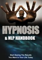 HYPNOSIS & NLP HANDBOOK ebook by