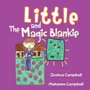 Little and the Magic Blankie ebook by Joshua Campbell