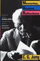 Memories, Dreams, Reflections ebook by Aniela Jaffe, Clara Winston, Richard Winston,...