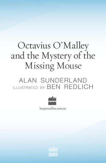 Octavius O'Malley And The Mystery Of The Missing Mouse ebook by Alan Sunderland