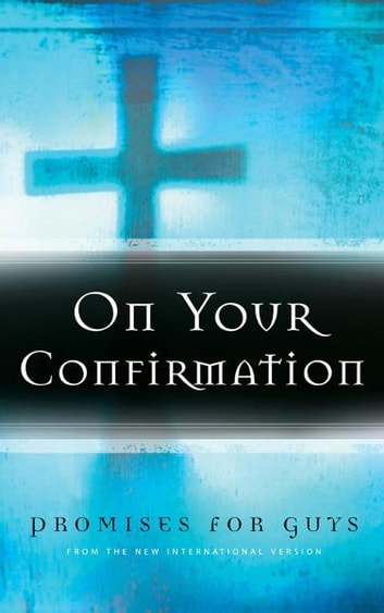 On Your Confirmation Promises for Guys - from the New International Version ebook by Zondervan