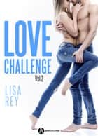 Love Challenge Vol. 2 eBook by Lisa Rey