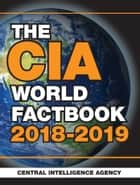 The CIA World Factbook 2018-2019 ebook by Central Intelligence Agency
