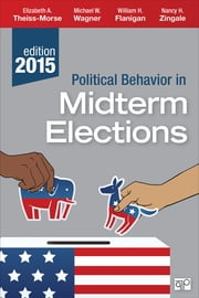 Political Behavior in Midterm Elections ebook by Michael W. Wagner,William H. Flanigan,Nancy H. Zingale,Professor Elizabeth A. Theiss-Morse