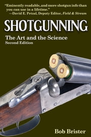 Shotgunning - The Art and the Science ebook by Bob Brister