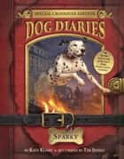Sparky (Dog Diaries Special Edition) ebook by Kate Klimo,Tim Jessell