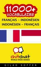 11000+ vocabulaire Français - Indonésien ebook by Gilad Soffer