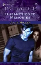 Unsanctioned Memories ebook by Julie Miller