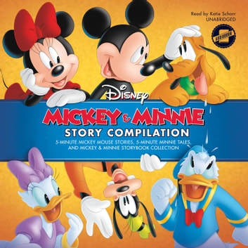 Mickey & Minnie Story Compilation - 5-Minute Mickey Mouse Stories, 5-Minute Minnie Tales, and Mickey & Minnie Storybook Collection audiobook by Disney Press