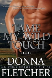 Tame My Wild Touch ebook by Donna Fletcher