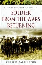 Soldier from the Wars Returning ebook by Charles Carrington